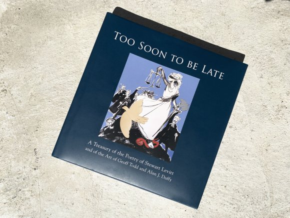 Too Soon To Be Late by Stewart Levitt – Poetry book featuring art by Geoff Todd & Alan J. Duffy - 1