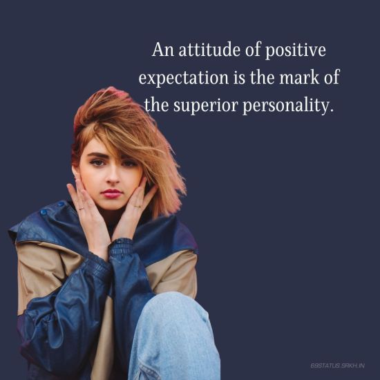 Attitude Images – An attitude of positive expectation is the mark of the superior personality