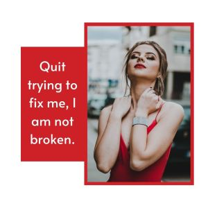 Attitude Images Quit trying to fix me I am not broken full HD free download.