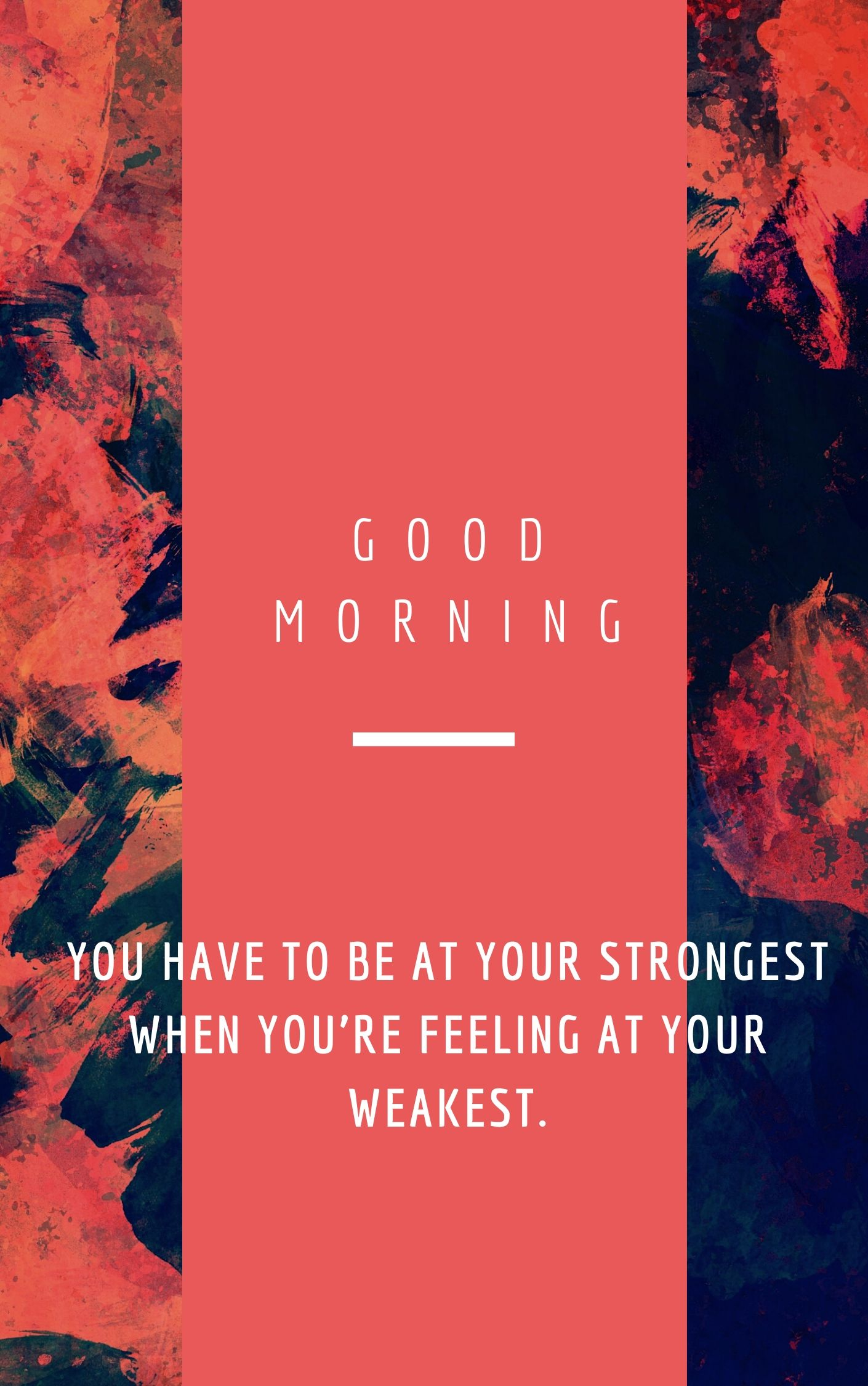 Be strongest when you at your weakest. Good Morning image with quotes full HD free download.