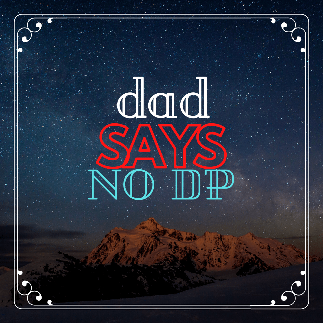 Dad says no dp image full HD free download.
