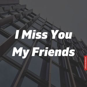 Friends miss you images full HD free download.