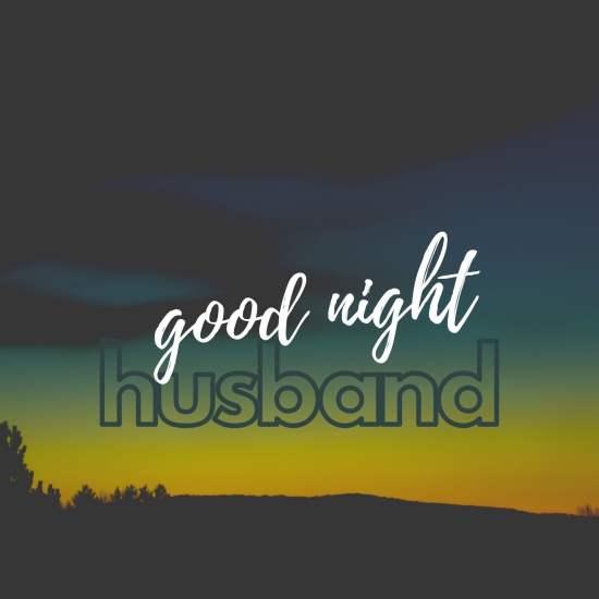 Good Night Husband Pic