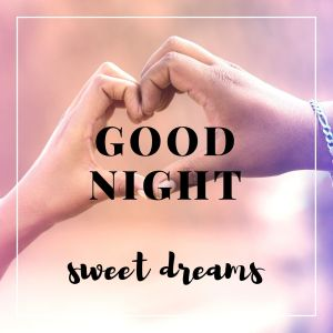 Good Night Sweet Dreams full HD free download.