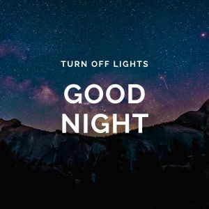 Good Night Turn off Lights Image full HD free download.