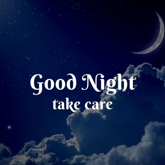 Good Night take care pic