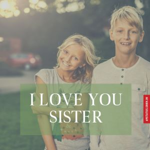 I Love You sister images full HD free download.