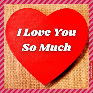 I Love You so much images for him full HD free download.