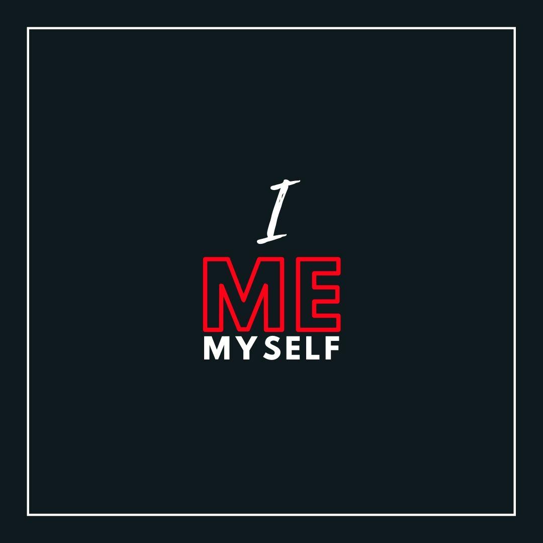 I me Myself WhatsApp Dp image full HD free download.