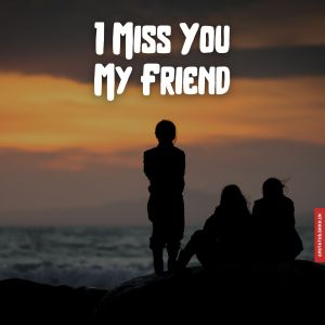 I miss you friend images in full hd full HD free download.
