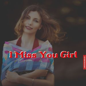 I miss you girl images full HD free download.