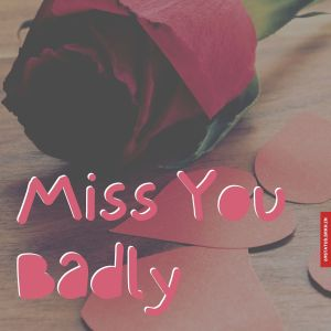 Miss you badly images full HD free download.