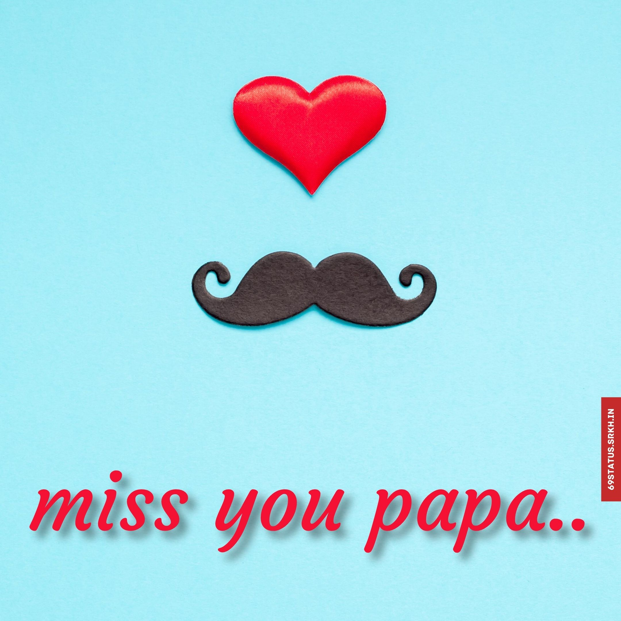 Miss you papa images full HD free download.