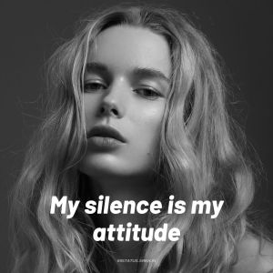 My Silence is My Attitude full HD free download.
