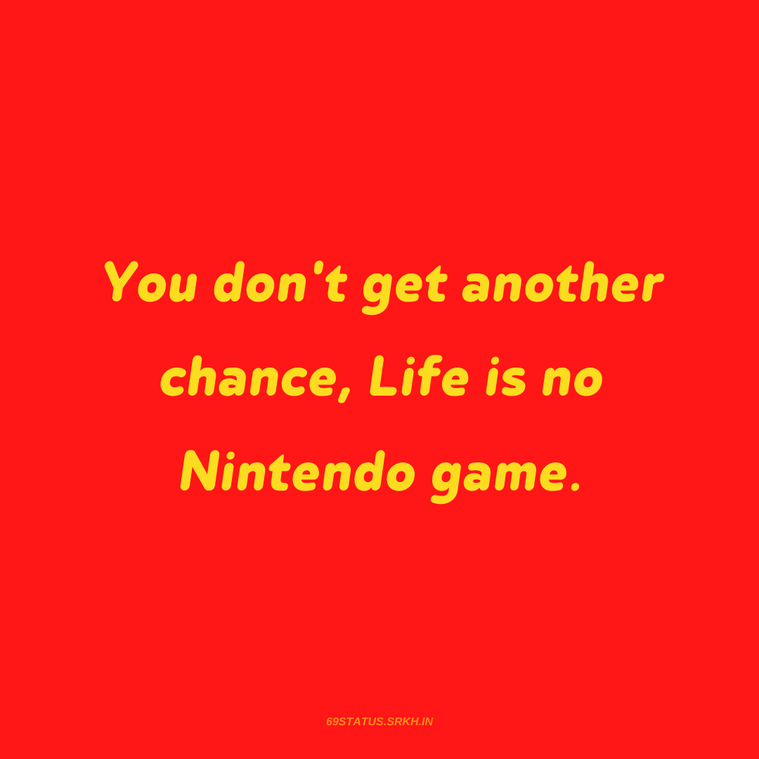 PNG Attitude Text Image You dont get another chance Life is no Nintendo game full HD free download.