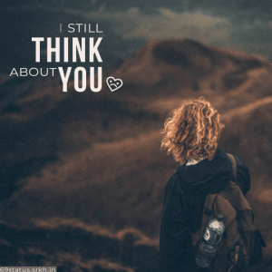 Sad Quotes photo Still Think About You full HD free download.