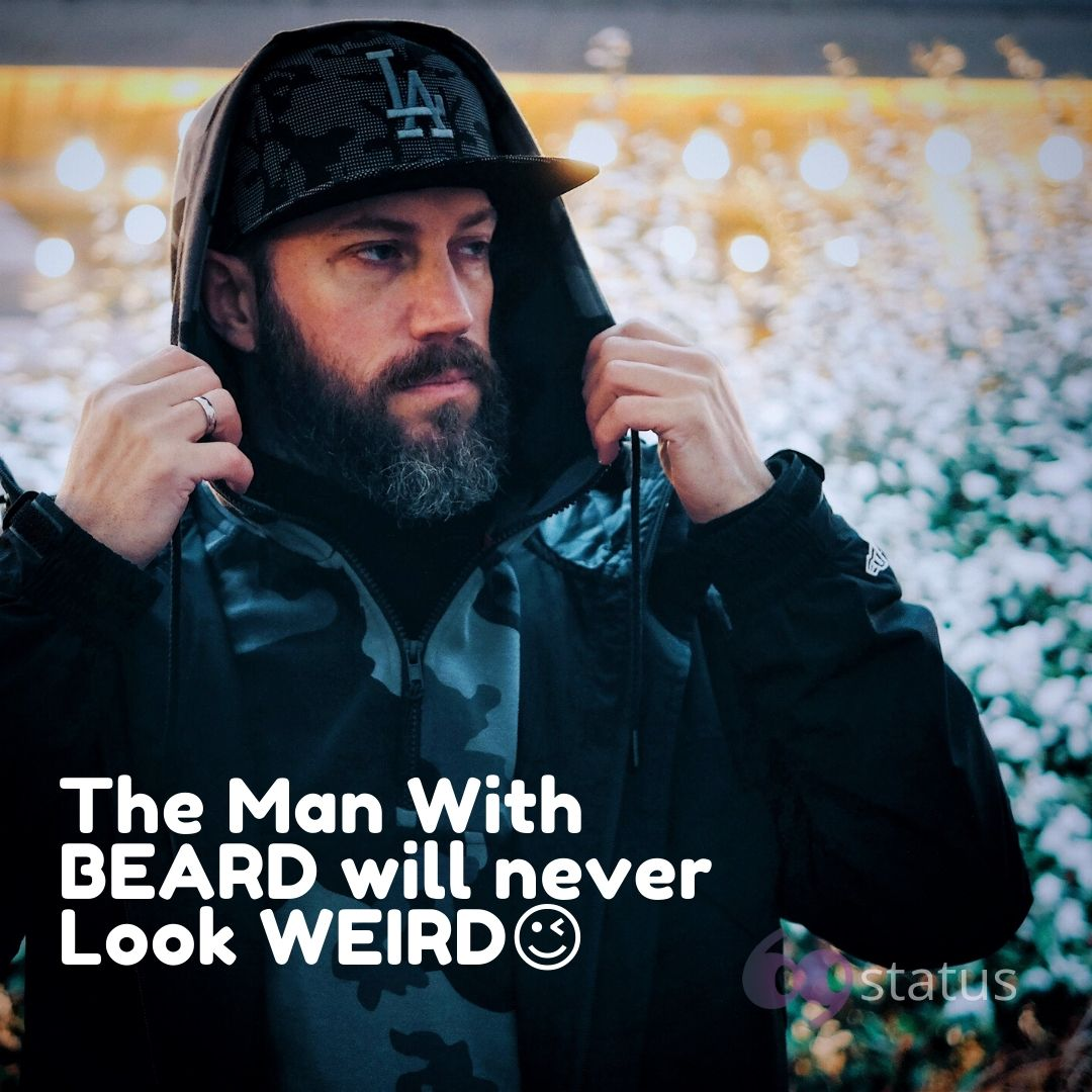 The man with beard will never look weird Attitude WhatsApp Dp full HD free download.