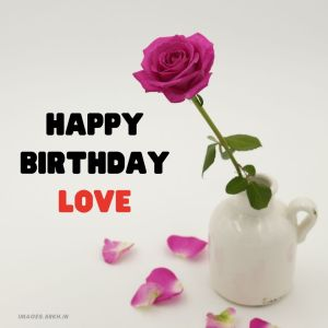 Happy Birthday Love Images rose full HD free download.
