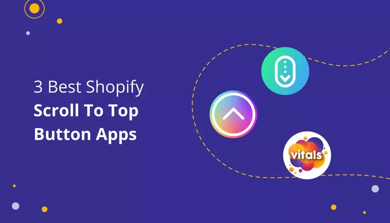 3 Best Scroll to Top Shopify Apps