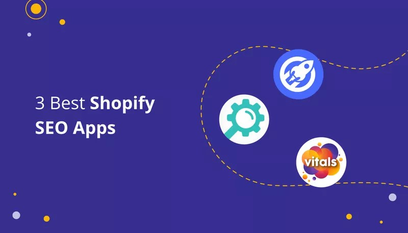 3 Best Shopify Apps for SEO