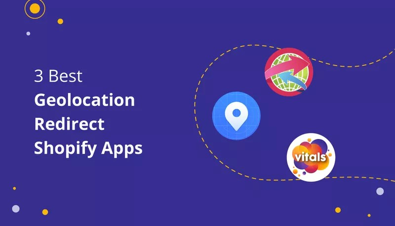 3 Geolocation Redirect Apps for Shopify