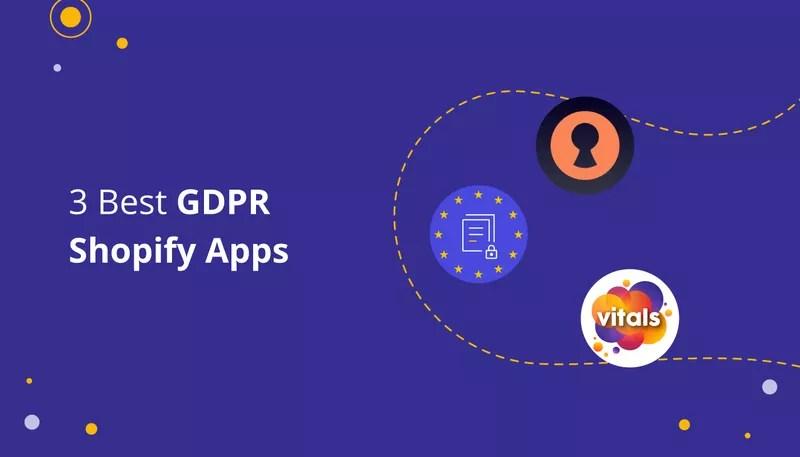 3 Best GDPR Shopify Apps