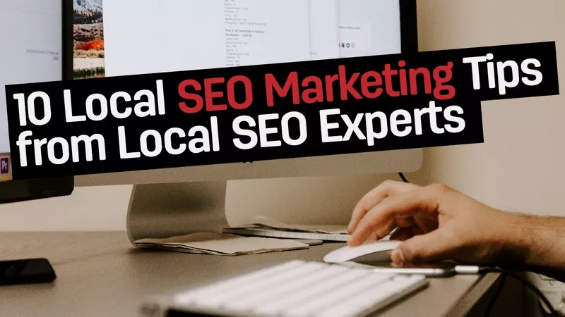 10 Local SEO Marketing Tips