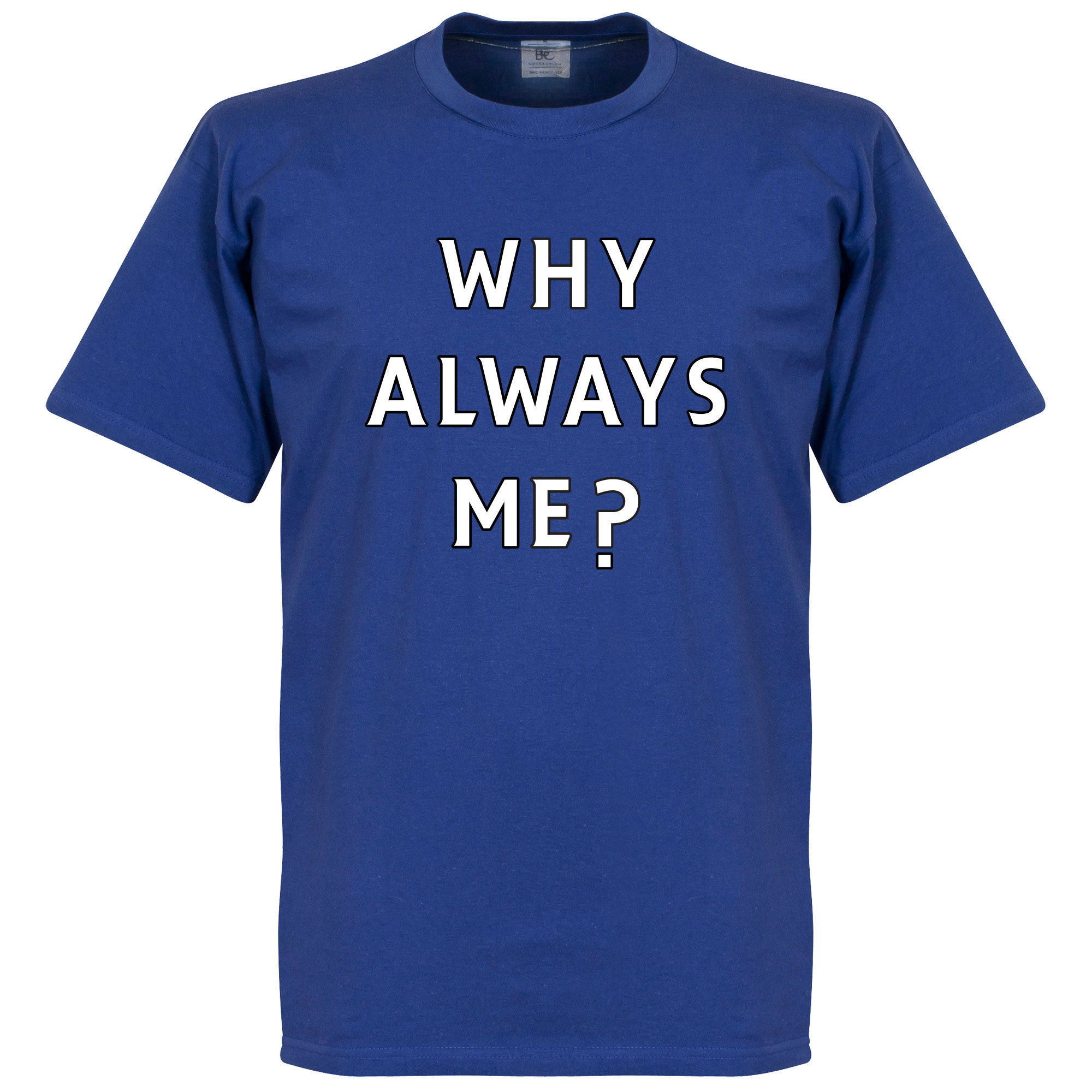 Why Always Me? Tee - Royal - S