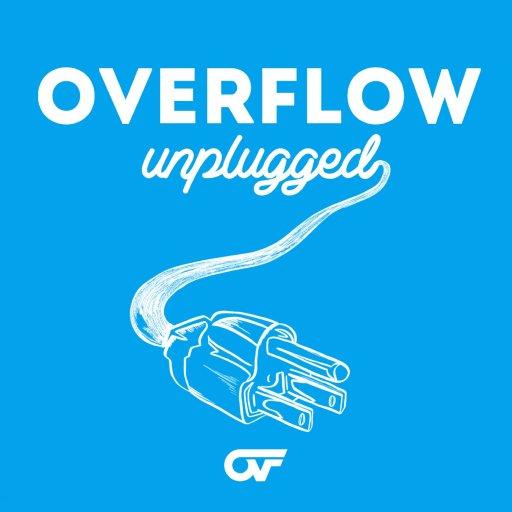 Overflow Unplugged