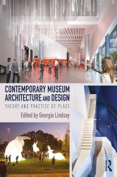 Contemporary Museum Architecture and Design: Theory and Practice of Pl