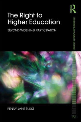 The Right to Higher Education  Beyond widening participation  Taylor  Francis Group
