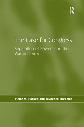 The Case for Congress Separation of Powers and the War on Terror Hardback  Routledge