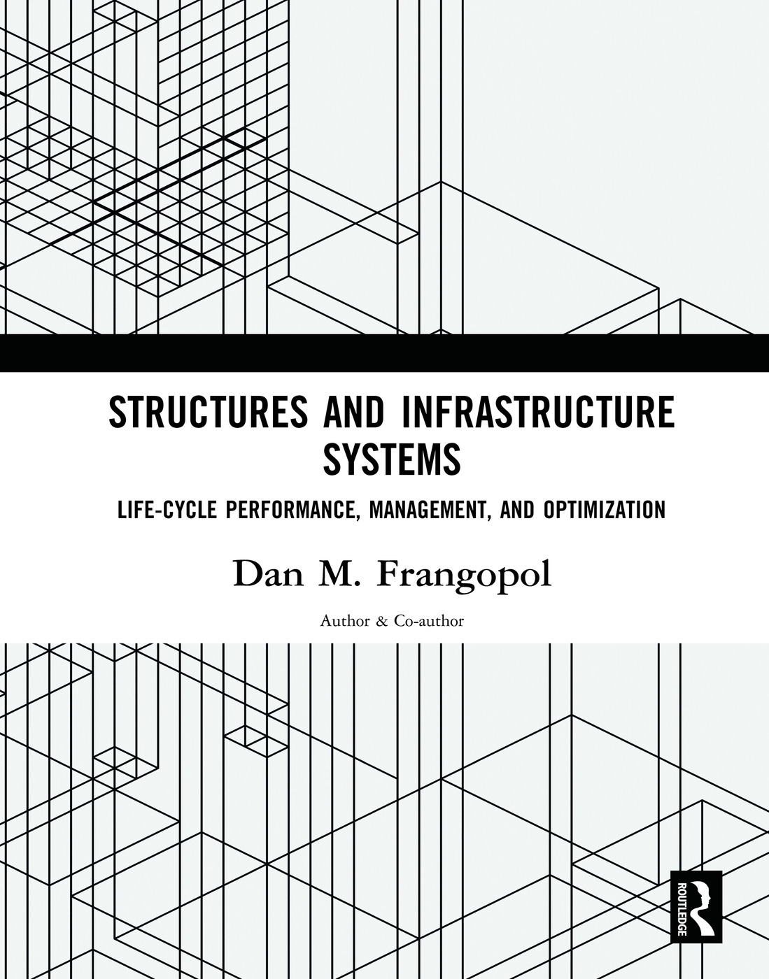 Structures and Infrastructure Systems: Life‐Cycle