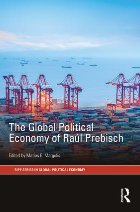 The Global Political Economy of Raúl Prebisch (Hardback) book cover