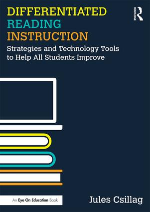 Differentiated Reading Instruction Strategies and Technology Tools to Help All Students Improve