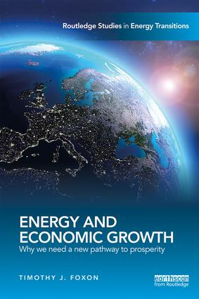 Energy and Economic Growth Why we need a new pathway to