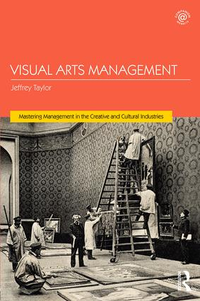 Visual Arts Management 1st Edition Paperback  Routledge