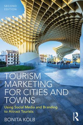Tourism Marketing for Cities and Towns: Using Social Media and Branding to Attract Tourists, 2nd Edition (Paperback) book cover