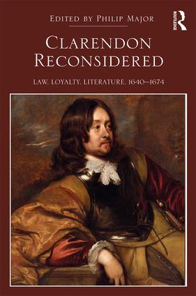 Clarendon Reconsidered: Law, Loyalty, Literature, 1640–1674, 1st Edition (Hardback) book cover