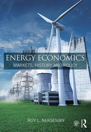 Energy Economics Markets History and Policy