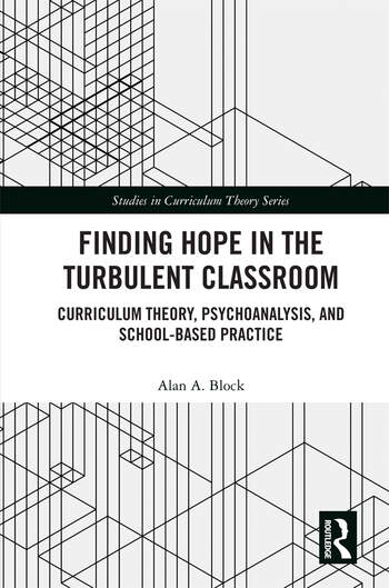 Finding Hope in the Turbulent Classroom: Curriculum Theory