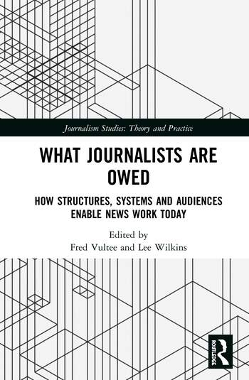 What Journalists Are Owed: How Structures, Systems and