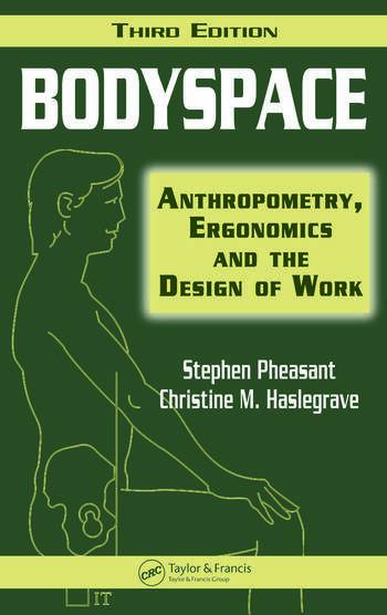 Bodyspace Anthropometry Ergonomics and the Design of