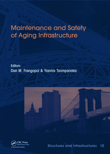 Maintenance and Safety of Aging Infrastructure Structures