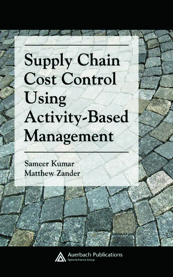 Supply Chain Cost Control Using ActivityBased Management  CRC Press Book