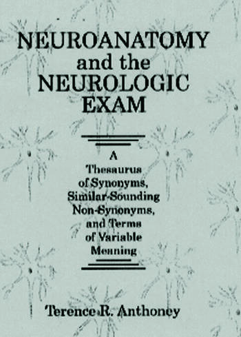 Neuroanatomy and the Neurologic Exam: A Thesaurus of