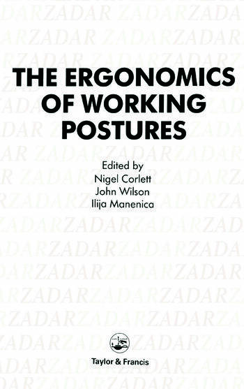 Ergonomics Of Working Postures: Models, Methods And Cases