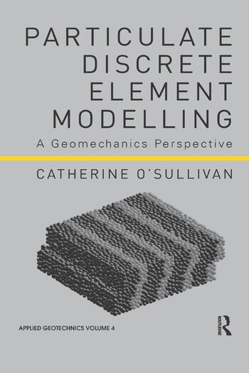Particulate Discrete Element Modelling: A Geomechanics