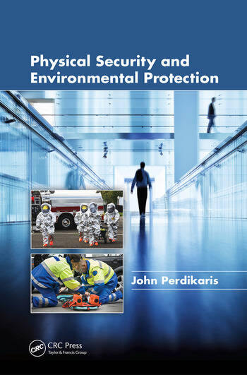 Physical Security and Environmental Protection  CRC Press
