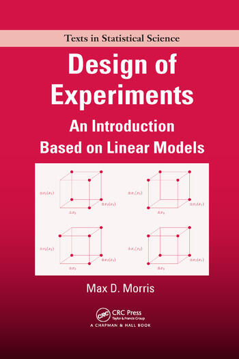 Design of Experiments An Introduction Based on Linear Models  CRC Press Book